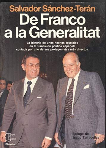 De Franco a la generalitat (Espejo de Espan~a) (Spanish Edition): Sa?nchez-Tera?n, Salvador