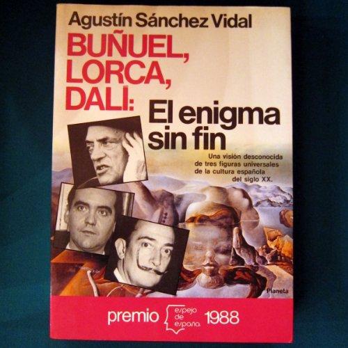 9788432058677: Buñuel, Lorca, Dalí: El enigma sin fin (Serie Biografías y memorias) (Spanish Edition)
