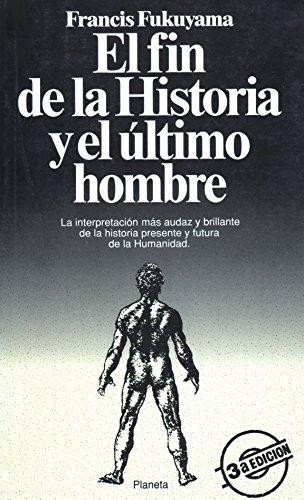 9788432059544: El Fin de la Historia y el Ultimo Hombre: La Interpretacion mas Audaz y Brillante de la Historia Presente y Futura de la Humanidad