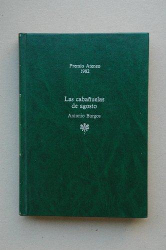 Las Cabañuelas De Agosto - Premio Ateneo 1982: Antonio Burgos
