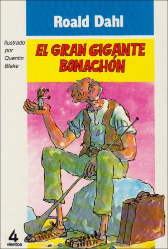 El gran gigante bonachón: Dahl, Roald; Blake, Quentin (Illustrator)