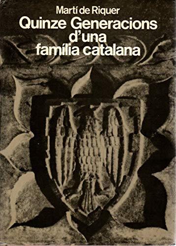 9788432062889: Quinze generacions d'una familia catalana