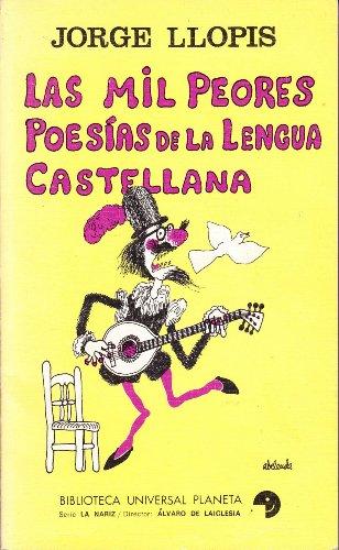 9788432063589: Las mil peores poesias de la lengua castellana;: Con nociones de gramatica historica, rudimentos de retorica y poetica y un falso florilegio de ... Planeta, 58. La nariz, 14) (Spanish Edition)