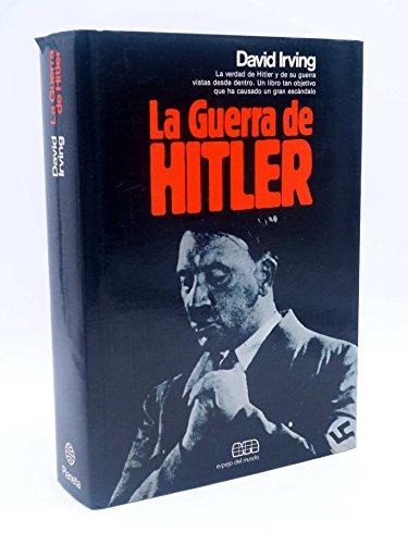La Guerra De Hitler: Irving, David
