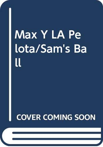 Max Y LA Pelota/Sam's Ball (Spanish Edition) (8432067458) by Lindgren, Barbro