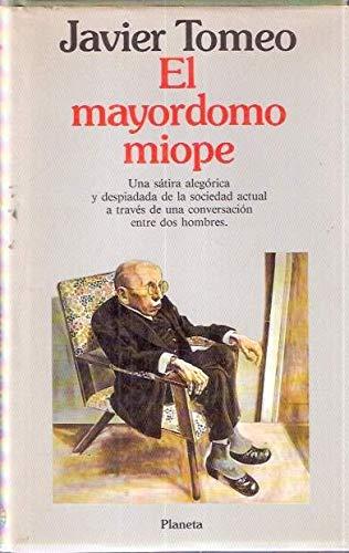 El mayordomo miope (Coleccion Autores espanoles e hispanoamericanos) (Spanish Edition): Tomeo, ...