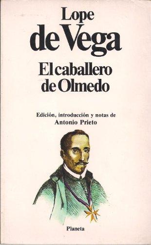 El caballero de Olmedo. Edición, introducción y notas de Antonio Prieto: VEGA, Lope ...