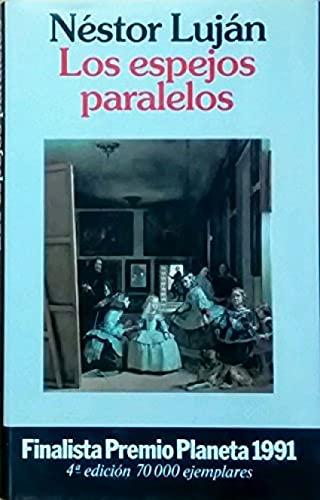 Los Espejos Paralelos (Coleccion Autores espan~oles: Lujan, Nestor