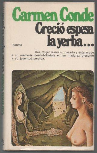 Crecio espesa la yerba--: Novela (Narrativa) (Spanish Edition): Conde, Carmen