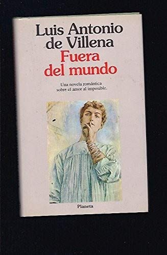 9788432073274: Fuera del mundo: Una novela romántica (Colección Autores españoles e hispanoamericanos) (Spanish Edition)