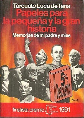 9788432075469: Papeles para la pequeña y gran historia : memorias de mi padre y mias (Espejo de España)