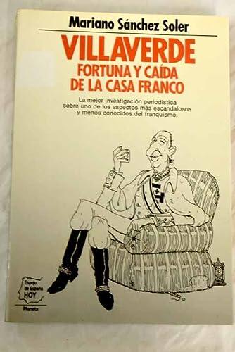9788432076640: Villaverde: Fortuna y caída de la casa Franco (Espejo de España hoy) (Spanish Edition)