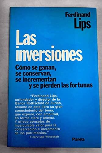 Las Inversiones Como Se Ganan, Se Conservan,: Lips, Ferdinand