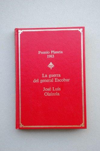 Guerra del general Escobar, la: Olaizola, Jose Luis