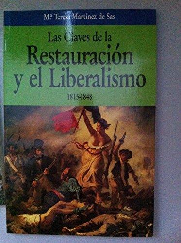 9788432092138: Las claves de la restauracion y del liberalismo 1815-1848 (Claves de la Historia)