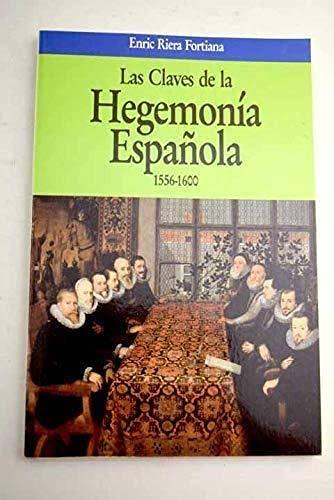 9788432092145: Claves de la hegemonia española, las. 1556-1600