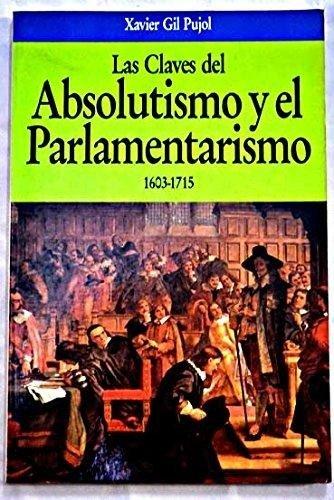 9788432092176: Claves del absolutismo y el parlamentarismo, las : 1603-1715