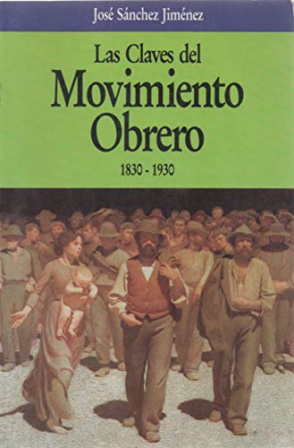 9788432092282: Las claves del movimiento obrero 1830-1930