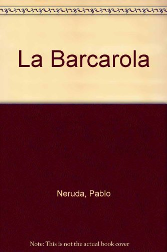 Barcarola: Pablo Neruda