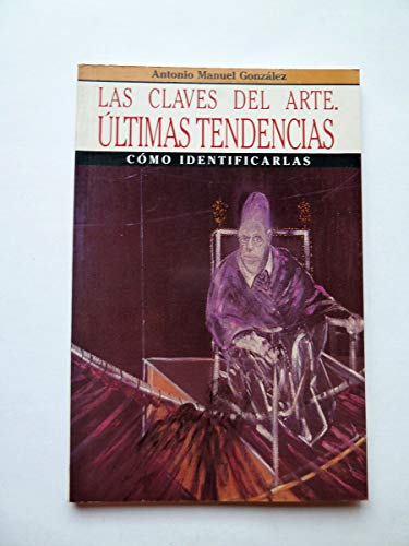 9788432097027: Claves del arte.ultimas tendencias,las