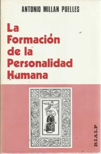 9788432100093: La formación de la personalidad humana [Paperback] [Jan 01, 1983] Millán Puelles, Antonio