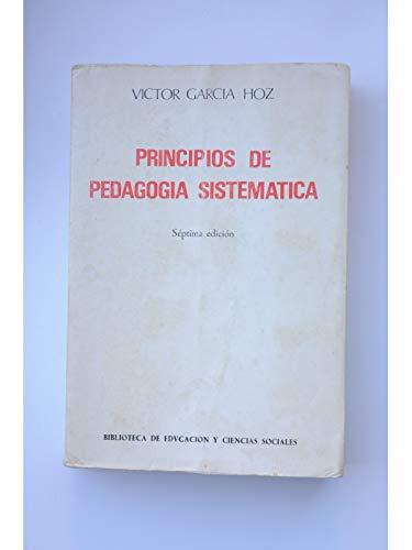 Principios de pedagogía sistemática: García Hoz, Victor