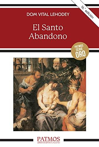 9788432119071: El santo abandono (Patmos)