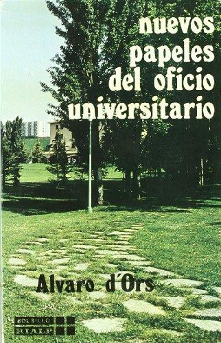 Nuevos papeles del oficio universitario (Libros de bolsillo Rialp) (Spanish Edition) (8432120146) by Alvaro d' Ors