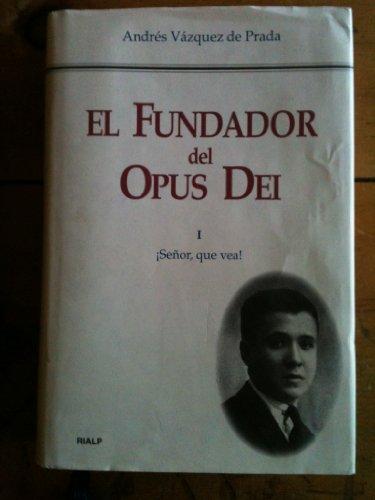 9788432122248: El fundador del Opus Dei: Mons. Josemaria Escriva de Balaguer, 1902-1975 (Forjadores de historia) (Spanish Edition)
