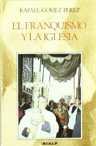 9788432123436: El franquismo y la Iglesia (Libros de historia) (Spanish Edition)