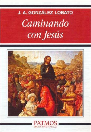 Caminando con Jesús,: González Lobato, Juan