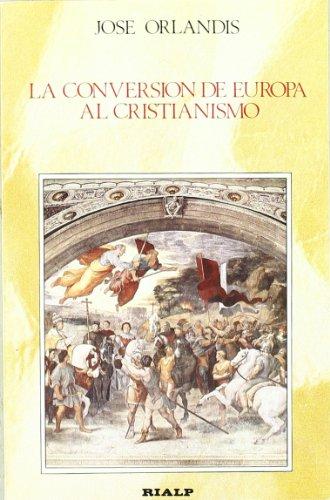 9788432124518: La conversion de Europa al cristianismo (Libros de historia) (Spanish Edition)