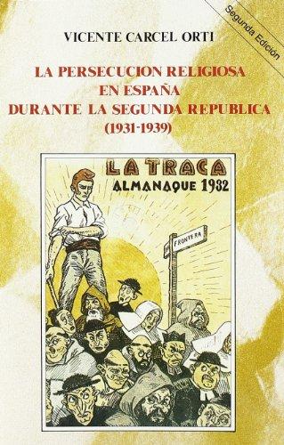 9788432126475: La persecución religiosa en España durante la Segunda República (1931-1939) (Historia y Biografías)