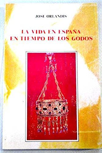 9788432127342: Vida en España en tiempo de los godos, la (Libros de historia)