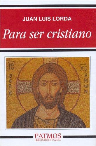 9788432127953: Para ser cristiano