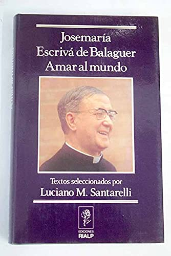 JOSEMARIA ESCRIVA DE BALAGUER AMAR AL M