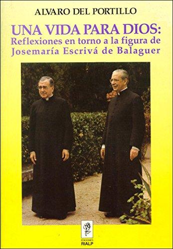9788432128639: Una vida para Dios: Reflexiones en torno a la figura de Josemaría Escrivá de Balaguer (Libros sobre el Opus Dei) (Spanish Edition)
