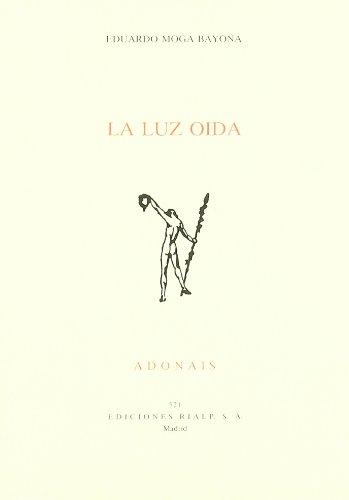 9788432131011: La luz oida (Adonais) (Spanish Edition)