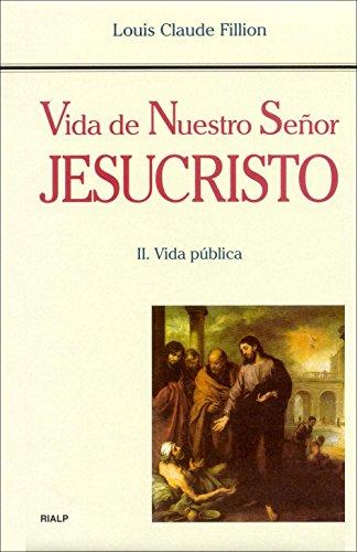 9788432133060: Vida de Nuestro Señor Jesucristo. II. Vida pública (Biografías y Testimonios)