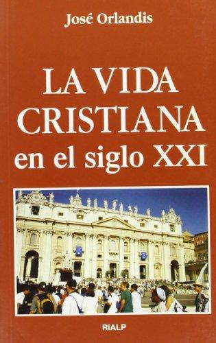 9788432133282: La vida cristiana en el siglo XXI