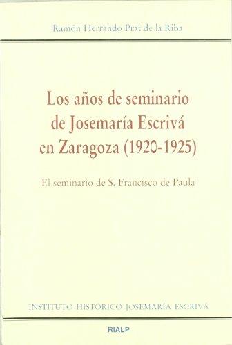 9788432134029: Los años de seminario de Josemaría Escrivá en Zaragoza (1920-1925) (Libros sobre el Opus Dei)
