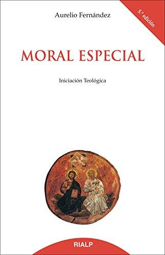 Moral Especial. Iniciación Teológica: FERNANDEZ, AURELIO.