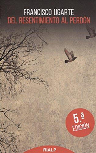 9788432134913: Del Resentimiento al Perdón (5ª ed.) (Bolsillo)