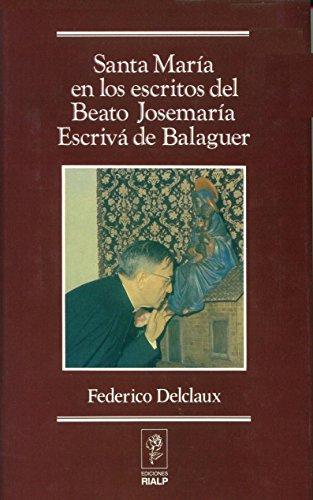 9788432134937: Santa María en los escritos de San Josemaría Escrivá de Balaguer (Libros sobre el Opus Dei)