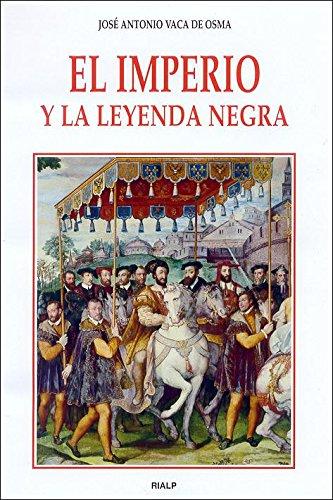 9788432134999: El imperio y la Leyenda negra (Historia y Biografías)