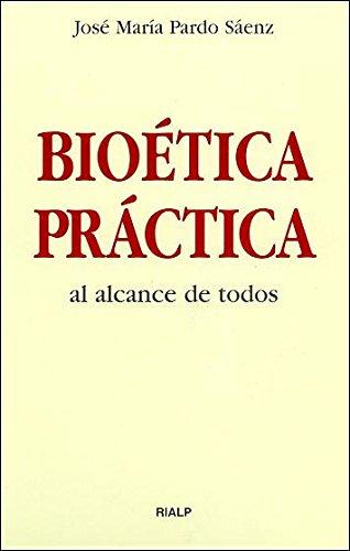 Bioetica practica: Pardo Saenz, Jose