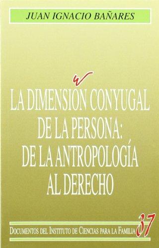 9788432135422: La dimensión conyugal de la persona: de la antropología al derecho (Instituto de Ciencias para la Familia)