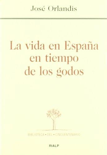 9788432136016: *La vida en España en tiempo de los godos (Biblioteca del Cincuentenario)