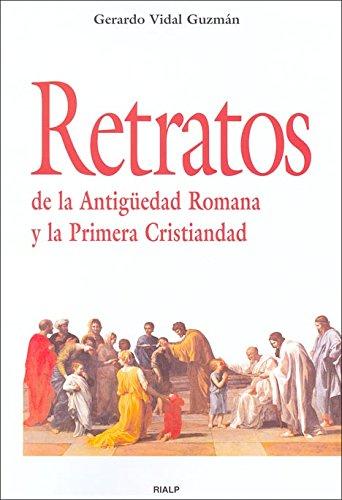 9788432136344: Retratos de la Antigüedad Romana y la Primera Cristiandad (Historia y Biografías) (Spanish Edition)