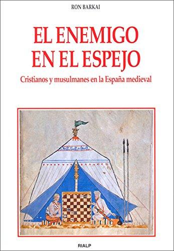 9788432136412: El enemigo en el espejo. Cristianos y musulmanes en la España medieval (Historia y Biografías)